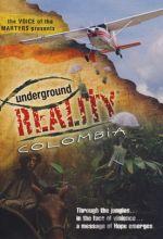 Underground Reality: Colombia