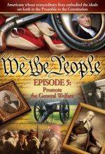 We The People: Promote The General Welfare, Episode 5