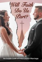 Will Faith Do Us Part? An Inside Look at Interchurch Marriage