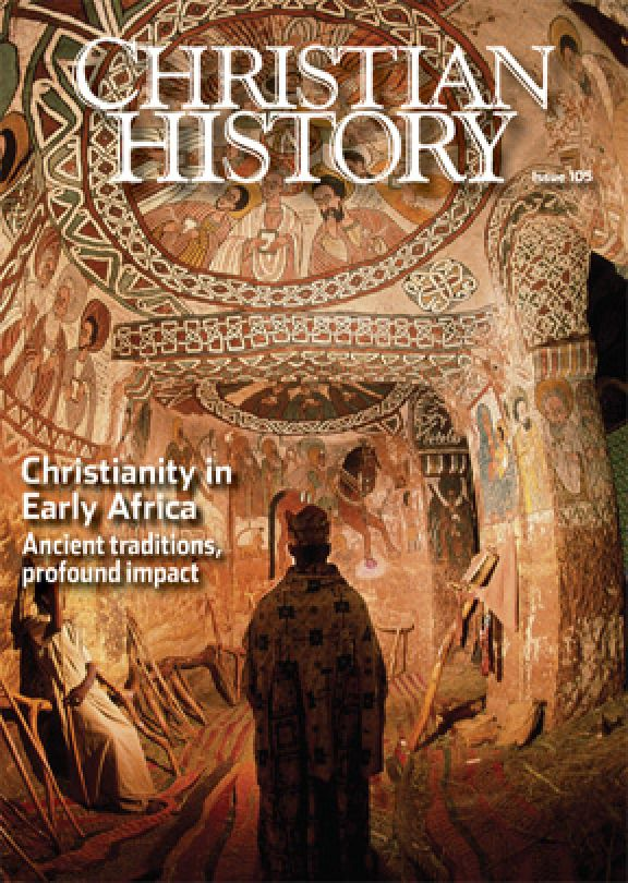 Christian History Magazine #105: Christianity in Early ...