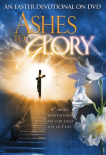 Ashes To Glory: An Easter Devotional On DVD