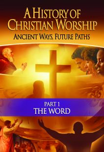 A History of Christian Worship: Part 1, The  Word