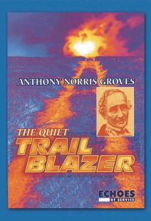 Anthony Norris Groves: The Quiet Trail Blazer - .MP4 Digital Download