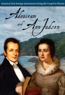 Adoniram and Ann Judson: Spent For God