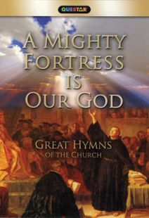 A Mighty Fortress is Our God - Great Hymns of the Church
