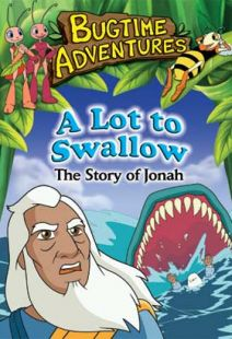Bugtime Adventures - Episode 7 - A Lot to Swallow - The Jonah Story - .MP4 Digital Download