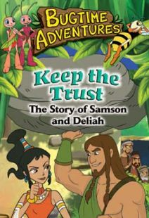 Bugtime Adventures - Episode 12 - Keep the Trust - The Story of Samson and Delilah - .MP4 Digital Download