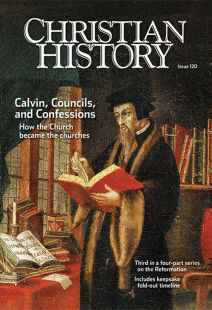 Christian History Magazine #120: Calvin, Councils, and Confessions