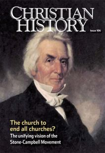 Christian History Magazine #106 - Stone-Campbell Movement