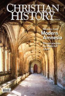 Christian History Magazine #129 - Recovery From Modern Amnesia