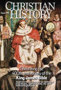 Christian History Magazine #100 - Special Issue - KJV
