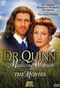 Dr. Quinn Medicine Woman - The Movies