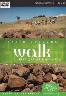 Faith Lessons 7: Walk As Jesus Walked