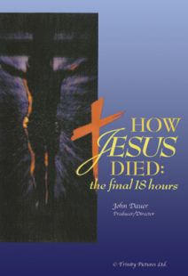 How Jesus Died: The Final 18 Hours