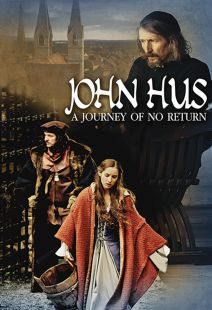 John Hus - A Journey of No Return