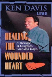 Ken Davis Live: Healing The Wounded Heart