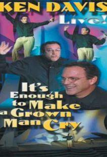 Ken Davis: It's Enough To Make A Grown Man Cry