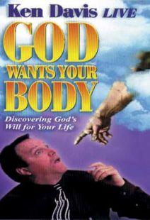 Ken Davis: God Wants Your Body!