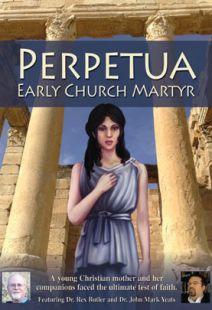 Perpetua: Early Church Martyr - .MP4 Digital Download