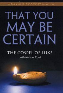 That You May Be Certain: Gospel of Luke