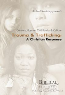 Trauma and Trafficking: A Christian Response