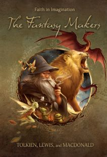 The Fantasy Makers: Tolkien, Lewis, and MacDonald - .MP4 Digital Download