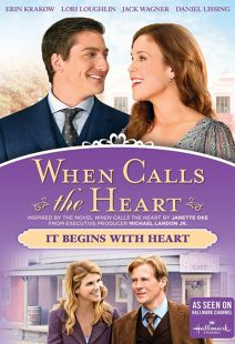 When Calls the Heart: It Begins with Heart