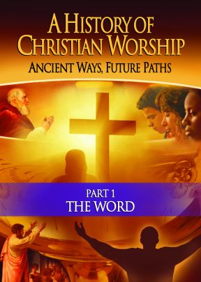 A History of Christian Worship: Part 1, The Word - .MP4 Digital Download