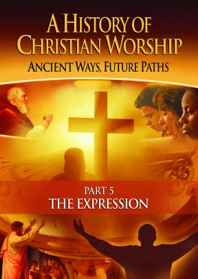 A History of Christian Worship: Part 5, The Expression - .MP4 Digital Download