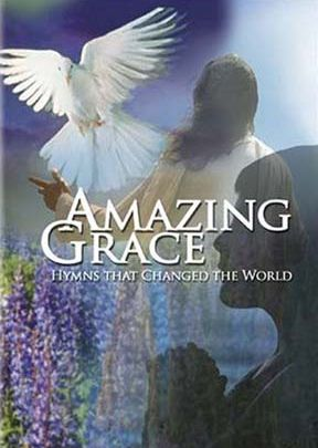 Amazing Grace: Hymns That Changed The World - .MP4 Digital Download