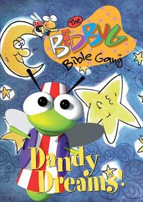 Bedbug Bible Gang: Dandy Dreams!