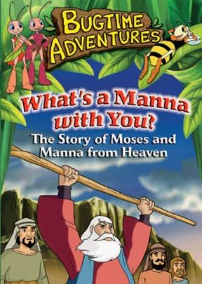 Bugtime Adventures - Episode 9 - What's a Manna with You? - The Story of Moses and Manna from Heaven - .MP4 Digital Download