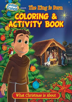 Brother Francis: King Is Born Coloring & Activity Book