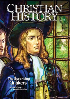 Christian History Magazine #117 - The Surprising Quakers