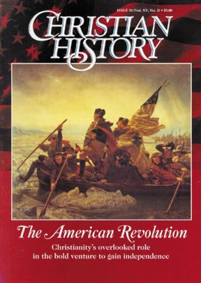 Christian History Magazine #50 - The American Revolution