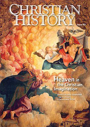 Christian History Magazine #112 - Heaven