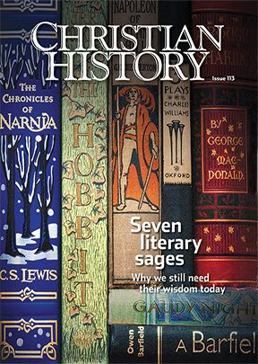 Christian History Magazine 113 - Seven Literary Sages
