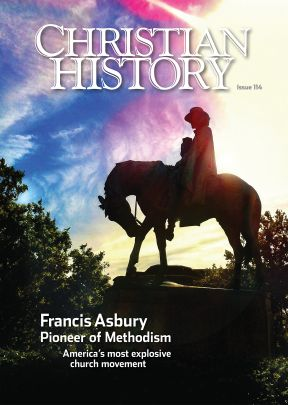 Christian History Magazine #114 - Francis Asbury and the Methodists