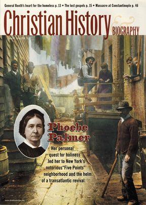 Christian History Magazine #82 - Phoebe Palmer & 19th Century Holiness Revival
