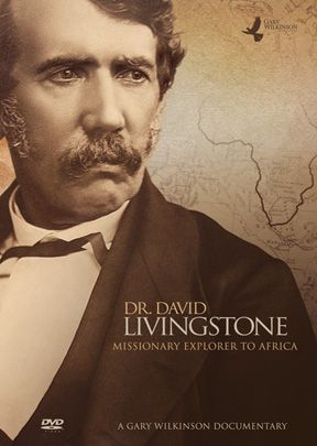 Dr. David Livingstone: Missionary Explorer to Africa