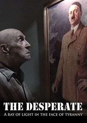Desperate: A Ray of Light in the Face of Tyranny - .MP4 Digital Download