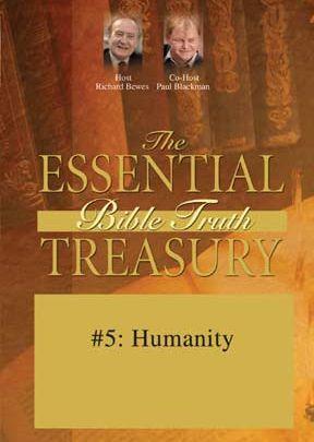 Essential Bible Truth Treasury #5: Humanity