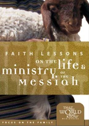 Faith Lessons 3: Life And Ministry Of The Messiah