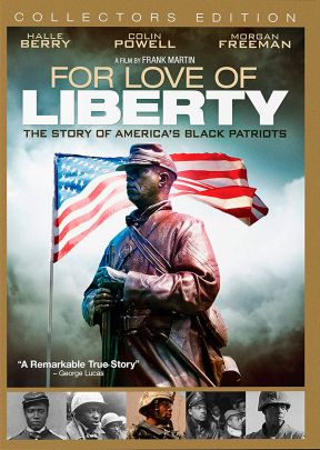 For the Love of Liberty: America's Black Patriots