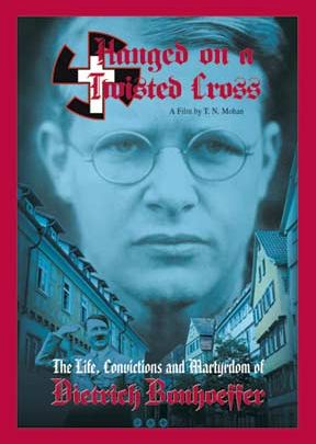 Hanged On A Twisted Cross: Dietrich Bonhoeffer