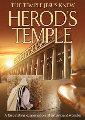 Herod's Temple: The Temple Jesus Knew