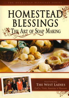 Homestead Blessings: The Art of Soap Making