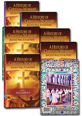 History of Christian Worship - Set of Six DVDs and Guide