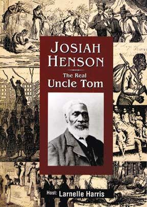 Josiah Henson: The Real Uncle Tom