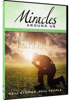 Miracles Around Us: Volume 6, Finding Faith